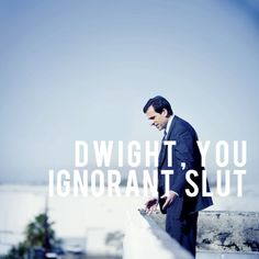 "Michael Scott - The Office ""Dwight, you ingorant slut. Office Quotes, Office Memes, The Office Humor, Look Here, Look At You, Geeks, The Office Dwight, Monsieur Madame, Lol"