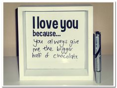 """I love you because... dry erase board! You could make it yourself with a picture frame and print off the """"I Love you because"""" from your printer with whatever font you like!"""