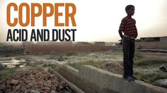 Copper - Acid and Dust by 94 Elements. Filmed and directed by Mike Paterson in Northern India for the 94 Elements project. Become part of the project now at www.indiegogo.com/94elements