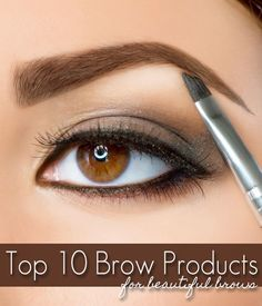 Top 10 Eyebrow Products for Beautiful Brows