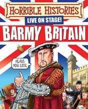 Horrible Histories: Barmy Britain, set in loathsome London, explores stories from the Roman, Tudor, Stuart, Georgian, Victoria and WW1 periods. Children will love the pantomime style production from the acclaimed Birmingham Stage Company.  Suitable from 6yrs+    If you have younger children then also consider the touring Horrible Histories production Terrible Tudors or Vile Victorians.  Suitable from 3yrs+.