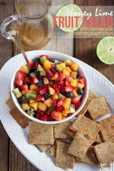 Honey Lime Fruit Salad with Homemade Cinnamon Sugar Chips   5 Healthy Spring Salads