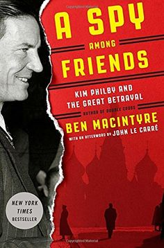 A Spy Among Friends: Kim Philby and the Great Betrayal by Ben Macintyre http://smile.amazon.com/dp/0804136637/ref=cm_sw_r_pi_dp_Honyub1P34CZ4