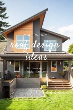 Modern house roof designs for small and large homes. Making the appearance of the home more modern.