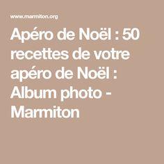 Apéro de Noël : 50 recettes de votre apéro de Noël : Album photo - Marmiton