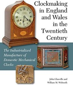 [EBook] Clockmaking in England and Wales in the Twentieth Century: The Industrialized Manufacture of Domestic Mechanical Clocks Author John Glanville, Got Books, Books To Read, Mechanical Clock, Michael Collins, Art Institute Of Chicago, What To Read, Book Photography, Free Reading, Wales