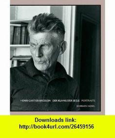 Der Klang der Seele. Portraits (9783829602419) Henri Cartier-Bresson , ISBN-10: 3829602413  , ISBN-13: 978-3829602419 ,  , tutorials , pdf , ebook , torrent , downloads , rapidshare , filesonic , hotfile , megaupload , fileserve