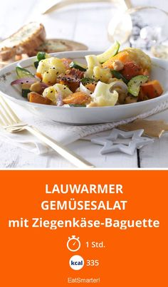 Lauwarmer Gemüsesalat - mit Ziegenkäse-Baguette - smarter - Kalorien: 335 kcal - Zeit: 1 Std.   eatsmarter.de