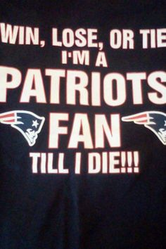 Should read - Cheat, Kill, or Lie / Will be a Pats fan till I die. - just hide the evidence and always Deny. New England Patriots Football, Patriots Fans, Nfl Football, American Football, Go Pats, Sports Fanatics, Boston Sports, Boston Strong, Tom Brady
