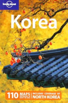 Korea (Country Travel Guide), a book by Simon Richmond, Yu-Mei Balasingamchow, César G. Around The World In 80 Days, Travel Around The World, North Korea Map, South Korea, Korea Country, I Love My Daughter, Best Hotel Deals, Film Books, I Want To Travel