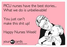 Had to post nurses week funny along with all my other nurse friends:)