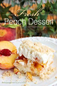 Fresh Peach Dessert - a.k.a. Heaven on Earth. Seriously. Hands down my favorite dessert! www.TheHappyGal.com #freshpeaches