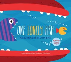 One Lonely Fish  (Book) : Flintham, Thomas : One lonely fish swims through the ocean. But he won't be alone for long . . . Count from one to ten, as each fish chomps up the next. Just be careful--this book might bite! The fun, offbeat humor, appealing artwork, and interactive die-cuts with a counting theme will have young readers gobbling up this title again and again.