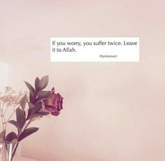 Let Allah alone decide for you