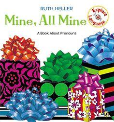 Mine, All Mine!: A Book About Pronouns (Explore!) by Ruth Heller http://www.amazon.com/dp/0698117972/ref=cm_sw_r_pi_dp_ZuZ8ub0381M16