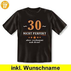 Zum Geburtstag! Witziges T-Shirt: 30 - nicht perfekt aber verdammt nahe dran! Mit individuellem Wunschnamen! Farbe schwarz Gr XXL (*Partner-Link)