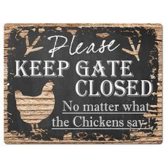 "PLEASE KEEP GATE CLOSED No matter what the Chickens say Tin Chic Sign Vintage Retro Rustic 9""x 12"" Metal Plate Store Home Decor Gift Ideas Chickens say"