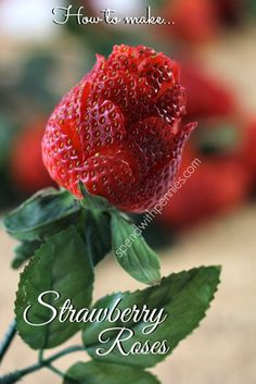 How to Make Strawberry Roses ~ Easy and delicious....  these are perfect for bridal showers, fruit plates or Valentines day!