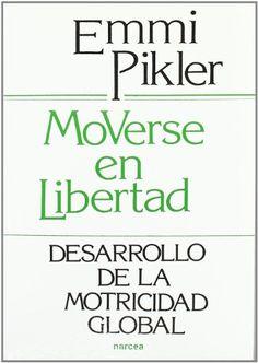 Moverse en libertad: Desarrollo de la psicomotricidad global (Educación Hoy) de Emmi Pikler http://www.amazon.es/dp/8427706723/ref=cm_sw_r_pi_dp_7.UXwb083TGRH