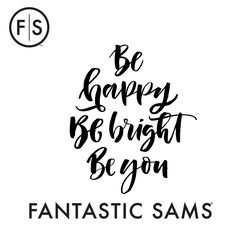Be Happy - Be Bright -Be You #Quotes #FantasticSams