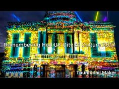 Remembering Hull UK City of Culture 2017 Travel 2017, Chris Young, January, Channel, Neon Signs, Culture, Film, Youtube, Movie