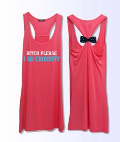 Bitch Please i do crossfit   work out  bow tank top by VintTime, $24.00
