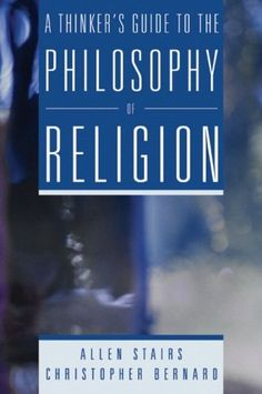 A Thinkers Guide to the Philosophy of Religion by Allen Stairs, http://www.amazon.com/dp/0321243757/ref=cm_sw_r_pi_dp_eLCOrb1VWR1J3