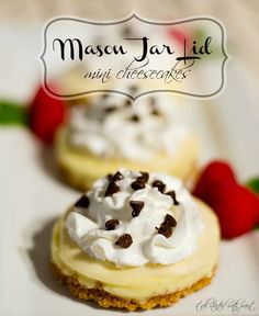 Mason Jar lid Mini Cheesecakes - another great idea from It All Started with Paint blog - The Wilderness Wife - www.wildernesswife.com #recipe #dessert #cheesecake