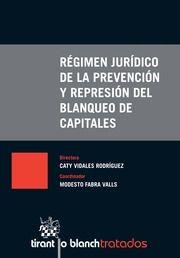 Régimen jurídico de la prevención y represión del blanqueo de capitales /  José Luis Blasco Díaz.     Tirant lo Blanch, 2015