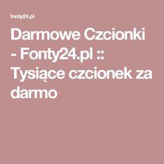 Darmowe Czcionki - Fonty24.pl :: Tysiące czcionek za darmo