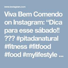 """Viva Bem Comendo on Instagram: """"Dica para esse sábado!! 🌿🌾🍃 #pitadanatural #fitness #fitfood #food #mylifestyle #academia #workout #nutricion #novaeraguper…"""""""