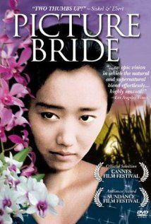 Picture Bride (1994): Hawaii, 1918. She left Japan for a man she had never met, in a new world she couldn't imagine... America.