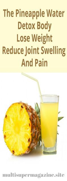 Use Pineapple Water For Detox, Joint Pain Removal And Weight Loss And Also…Curing Inflammation – Multi Super Magazine