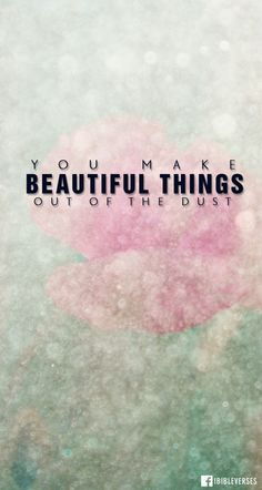 God, He make beautiful things. Find out and FREE Download at http://ibibleverses.christianpost.com/he-make-beautiful-things/  #beautiful #Jesus #Christ #iBibleverses