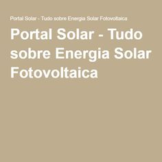 Portal Solar - Tudo sobre Energia Solar Fotovoltaica
