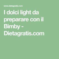I dolci light da preparare con il Bimby - Dietagratis.com