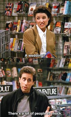 Seinfeld - Elaine Benes: A wedding? Jerry Seinfeld: There's a lot of people to mock. Top Tv Shows, Best Tv Shows, Best Shows Ever, Seinfeld Elaine, Jerry Seinfeld, Seinfeld Quotes, Seinfeld Meme, Tv Funny, Movie Quotes