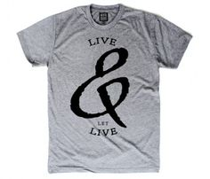 Yes, this. :: Live and Let Live T-Shirt  Season Shirts.. lol