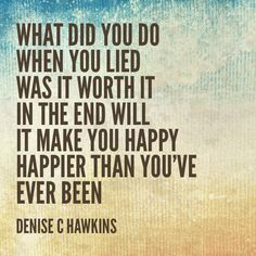 Oscar Wilde Quotes, You Lied, Are You Happy, Make It Yourself