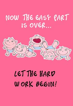 Now the easy part is over... Let the hard work begin!  Congratulations on the new #baby free #Printable #card