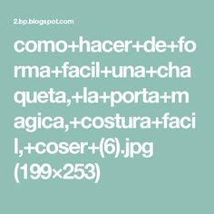 como+hacer+de+forma+facil+una+chaqueta,+la+porta+magica,+costura+facil,+coser+(6).jpg (199×253)