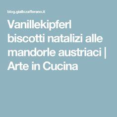 Vanillekipferl biscotti natalizi alle mandorle austriaci | Arte in Cucina