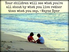 Universal Law of Attraction for Parenting: Being in Alignment Meaningful Quotes, Inspirational Quotes, Wayne Dyer Quotes, Actions Speak Louder Than Words, Attitude Of Gratitude, Nature Quotes, Quotes For Kids, Quotes Children, Cute Quotes