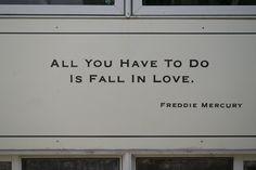 ~ Freddie Mercury