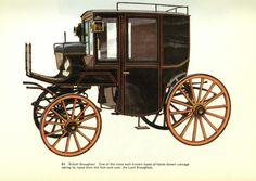 """brougham: -named after the first Lord Brougham who designed the carriage 1838-39; a four-wheeled close carriage adapted to either two or four persons having a curved opening underneath the driver's seat in front, able to turn in a narrow space. It is a one horse vehicle with varieties """"single"""", """"double"""" and """"bow front""""."""