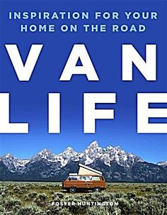 Van Life Inspiration for your home on the road - relié - Foster Huntington - Achat Livre ou ebook The Fosters, Tenerife, Van Life, Driving Across Country, Foster Huntington, San Fernando Cadiz, Misty Forest, Book Of Life, Life Inspiration