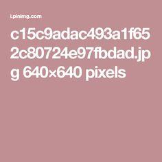 c15c9adac493a1f652c80724e97fbdad.jpg 640×640 pixels