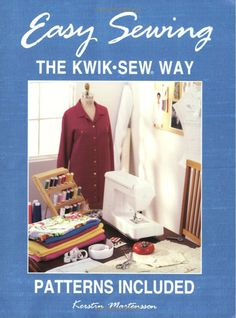 Easy Sewing The Kwik Sew Way by Kerstin Martensson Kwik Sew Patterns, Sewing Lessons, Learn To Sew, Sewing Techniques, Winter Wardrobe, Sewing Tutorials, Sewing Projects, The Ordinary, Stretch Fabric