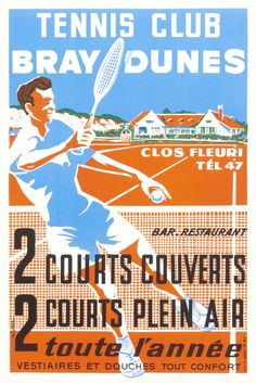Vintage Ads Art - Tennis Club Bray Dunes - Guion by Guion Vintage Advertisements, Vintage Ads, Vintage Posters, Tennis Posters, Sports Posters, Bray Dunes, French Art Deco, Coffee Cup Art, Shades Of Light Blue