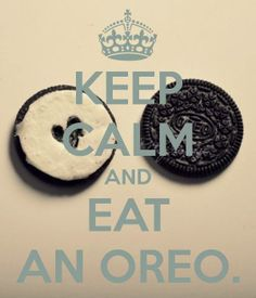 Eat an Oreo.